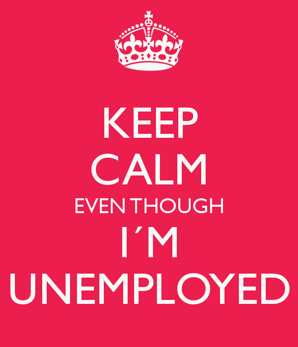 keep-calm-even-though-i-m-unemployed-2